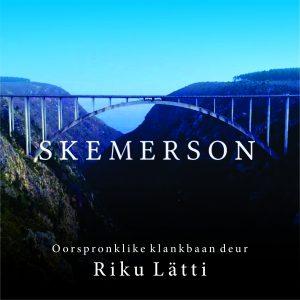 Riku Lätti: Skemerson - Oorspronklike Klankbaan