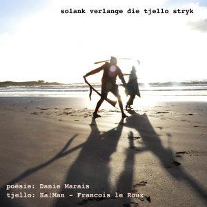 Danie Marais & Francois le Roux - Solank verlange die tjello stryk